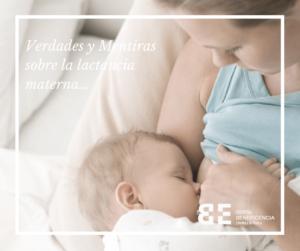 Verdades y mentiras sobre la lactancia materna